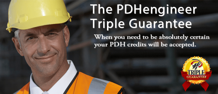 The PDHengineer Triple Guarantee when you need to know your PDH will be accepted
